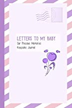 Letters to My Baby, Our Precious Memories, Keepsake Journal: As I Watch You Grow