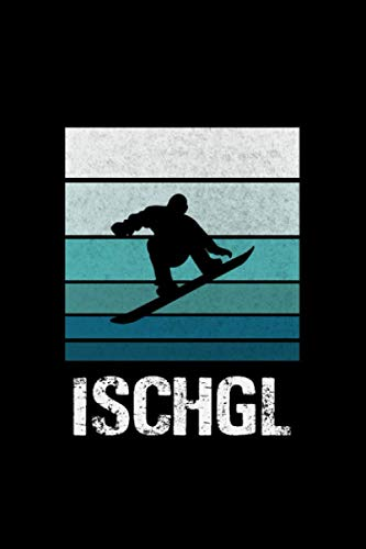 Ischgl Snowboarding Snowboard Snowboarder: Notebook / Paperback with Ischgl Snowboarding Snowboard Snowboarder motive -in A5 (6x9in) dotted dot grid