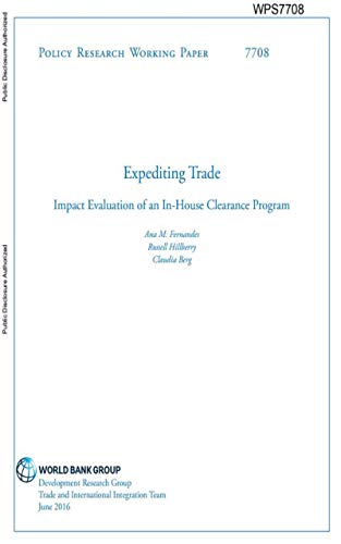 Expediting Trade : Impact Evaluation of an In-House Clearance Program (Policy Research Working Papers) (English Edition)
