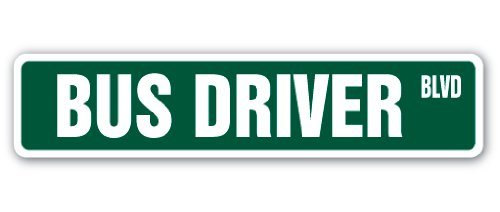 """BUS DRIVER Street Sign station buses driver route school 