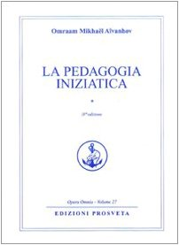 La pedagogia iniziatica (Vol. 1)