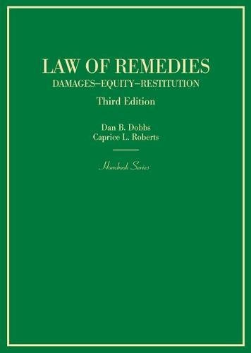 Compare Textbook Prices for Law of Remedies: Damages, Equity, Restitution Hornbooks 3 Edition ISBN 9780314267597 by Dobbs, Dan,Roberts, Caprice