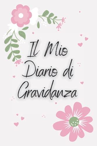 Diario di Gravidanza Certificato dalle Mamme Italiane: Il Tuo Percorso e le Tue Emozioni nei 9 Mesi Più Belli della Tua Vita