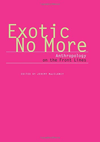 Exotic No More: Anthropology on the Front Lines (2002)