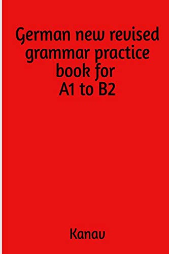 German new revised grammar practise book for A1 to B2