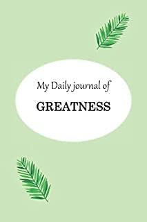 My Daily journal of Greatness: Undated Planner for Mindfulness and self care, along with exercise, birthday and lifestyle tracker