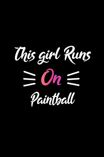 This girl runs on Paintball: Black pink Paintball girl notebook journal Paintball student girl notebook gift Paintball College Ruled Lined journal for Notes Paintball practice log book gift for girls