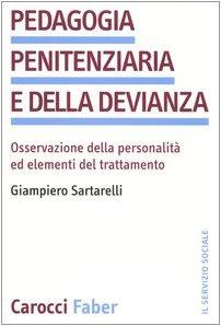 Pedagogia penitenziaria e della devianza. Osservazione della personalità ed elementi del trattamento