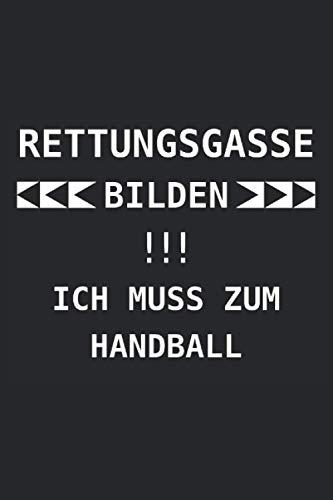 Rettungsgasse bilden!!! Ich muss zu Handball: Notizbuch mit 120 Seiten (liniert), 6x9 inches (15,24 x 22,86 cm)