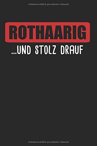 Rothaarig Und Stolz Drauf: Rothaarige & Rotschopf Notizbuch 6\'x9\' Sommersprossen Geschenk für Rote Haare & Haarfarbe