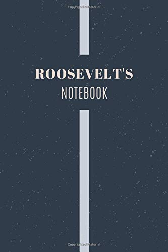 Roosevelt's Notebook: Personalized Name Journal Writing Notebook For Men and Boys, Perfect gift idea for Husband, Father, Boyfriend........, Minimalist Design Notebook, 120 pages, 6 X 9, Matte Cover.