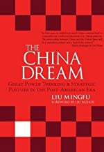 Great Power Thinking and Strategic Posture in the Post-American Era The China Dream (Hardback) - Common