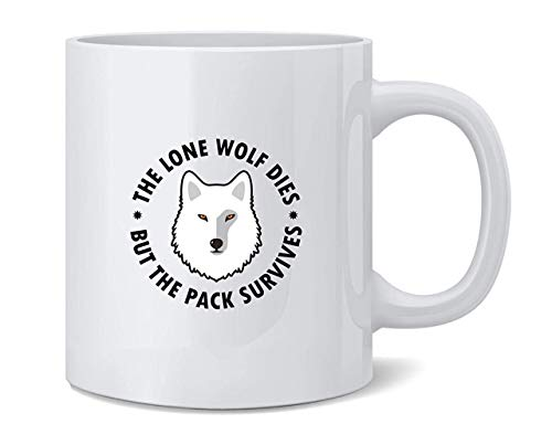 The Lone Wolf Dies But The Pack Survives Ceramic Coffee Mug Coffee Mugs Tea Cup Fun Novelty Gift 11 oz