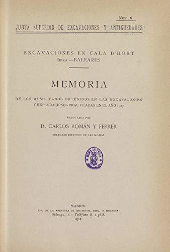 Excavaciones en Cala d'Hort, Ibiza (Baleares): Memoria de los Resultados Obtenidos en las Excavaciones y Exploraciones Practicadas en el Año 1917