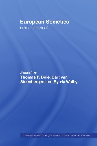 European Societies: Fusion or Fission? (Routledge/European Sociological Association Studies in European Socities)