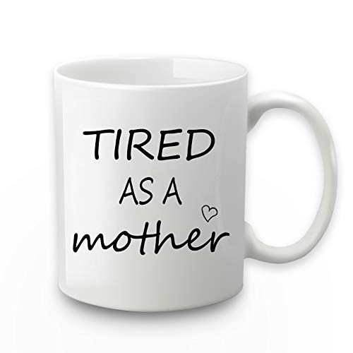 Tired As a Mother Coffee Mug Tired Mom Gifts Coffee Mug for Mom Birthday Mothers Day Gifts for Mom Mother from Daughter Son Mom Coffee Mug 11 Ounce
