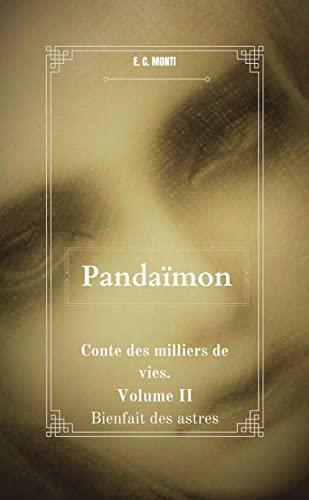 Bienfait des Astres. (Pandaïmon, conte des milliers de vies. t. 2) (French Edition)