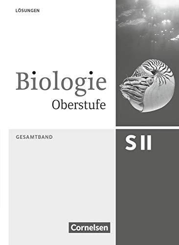 Biologie Oberstufe [3. Auflage] - Allgemeine Ausgabe: Gesamtband - Lösungsheft