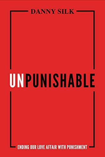 Unpunishable: Ending Our Love Affair with Punishment (English Edition)