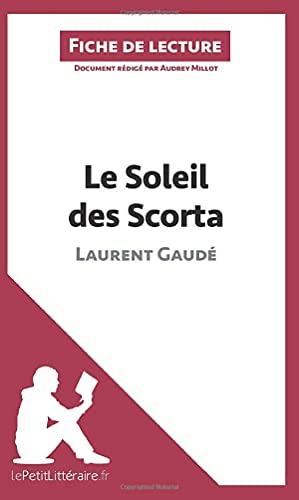 Le Soleil des Scorta de Laurent Gaudé (Fiche de lecture): Résumé complet et analyse détaillée de l'oeuvre