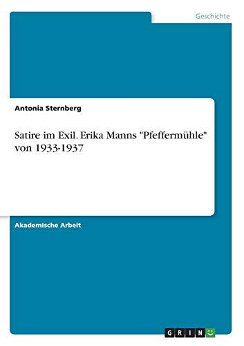 """Satire im Exil. Erika Manns \""""Pfeffermühle\"""" von 1933-1937"""