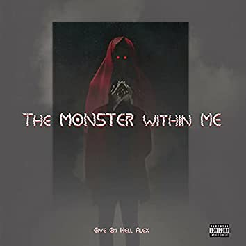 The Monster Within Me