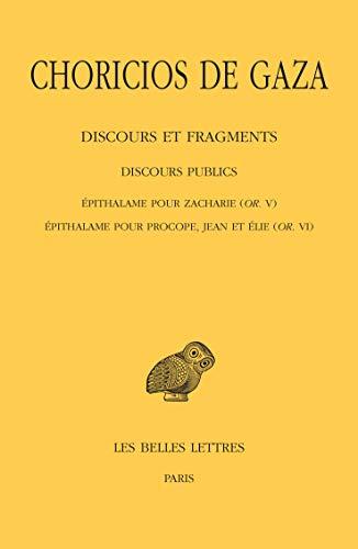 Choricios de Gaza, Discours Et Fragments: Tome II, 3e Partie: Discours Publics: 540 (Collection Des Universites De France)