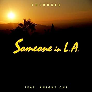 Someone in L.A. (feat. Knight One)