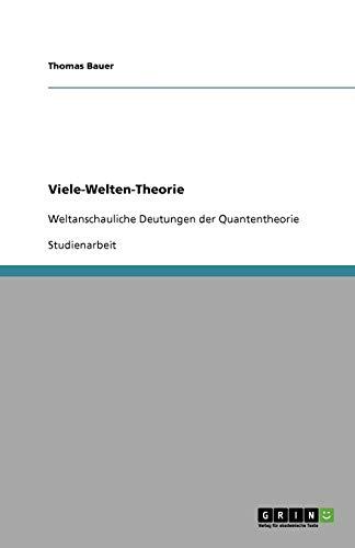 Viele-Welten-Theorie: Weltanschauliche Deutungen der Quantentheorie