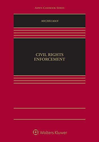 Compare Textbook Prices for Civil Rights Enforcement Aspen Casebook  ISBN 9781543813661 by Scott Michelman