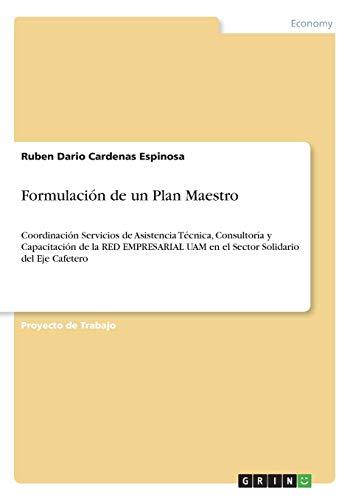 Formulación de un Plan Maestro: Coordinación Servicios de Asistencia Técnica, Consultoría y...