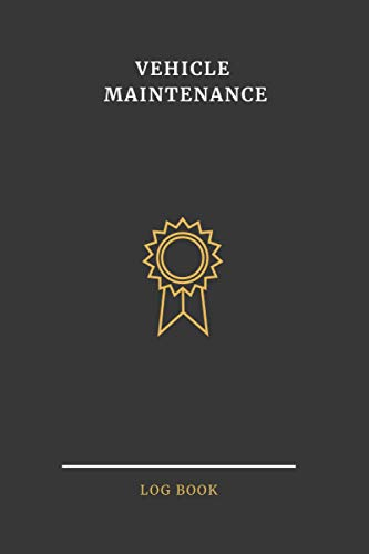 Vehicle Maintenance Log Book: Service and Repair Record Book   Auto Expense Diary   Oil Change Logbook   RV maintenance log book   car maintence   ... Journal   Vehicle Repair and Maintenance Book