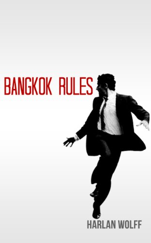 Bangkok Rules by [Harlan Wolff]