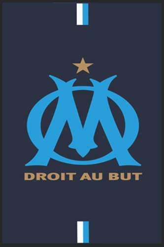 Olympique de Marseille: droit au but : honneur :notebook: diary,journal lined book with 110 blank pages and 6x9 inches,matte finish cover / birthday ... lovers and fans of olympique de marseille