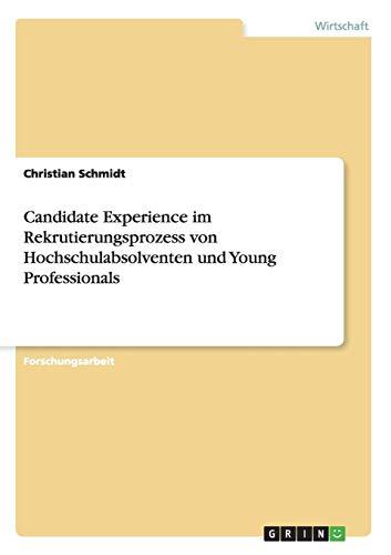 Candidate Experience im Rekrutierungsprozess von Hochschulabsolventen und Young Professionals