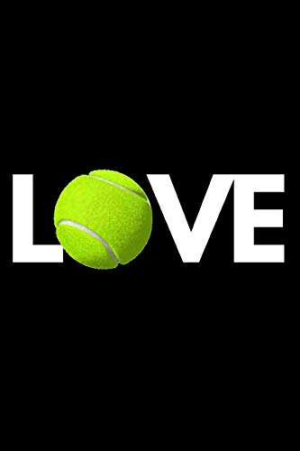 """Love: Funny Tennis Notebook/Journal (6"""" X 9"""") Tennis Players Gifts For Birthday Or Christmas"""