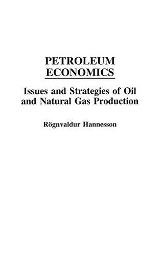 Petroleum Economics: Issues and Strategies of Oil and Natural Gas Production