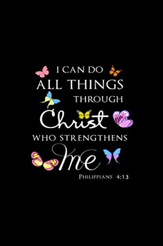 I Can Do All Things Through Christ Butterfly Gift: Lined Notebook / Journal Gift, 100 Pages, 6x9, Soft Cover, Matte Finish