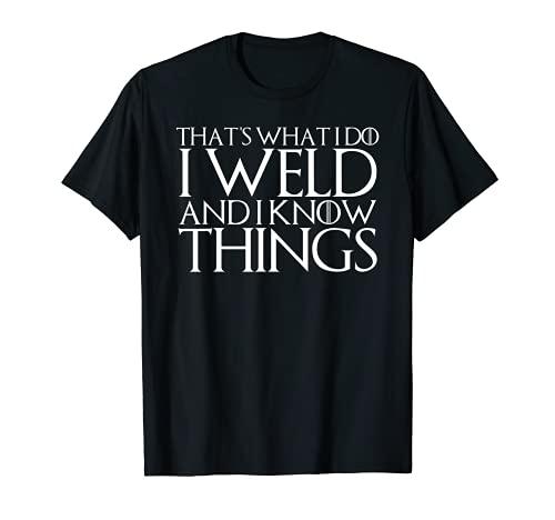 Eso es lo que hago Yo SOLDAR Y SABE COSAS Camiseta