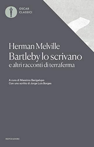 Bartleby lo scrivano: e altri racconti di terraferma