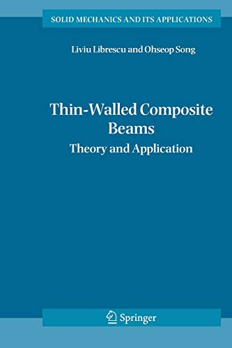 Thin-Walled Composite Beams: Theory and Application (Solid Mechanics and Its Applications, 131, Band 131)