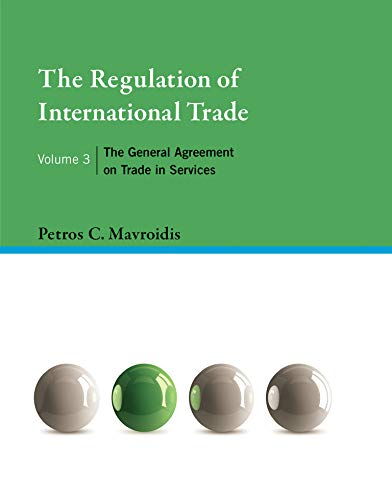 The Regulation of International Trade, Volume 3: The General Agreement on Trade in Services