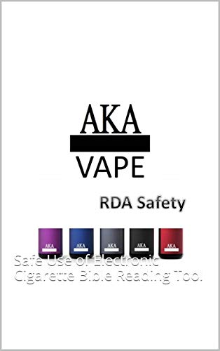 Electronic cigarette safety: Safe Use of Electronic Cigarette Bible Reading Tool (Electronic Cigarette Raiders Book 1)