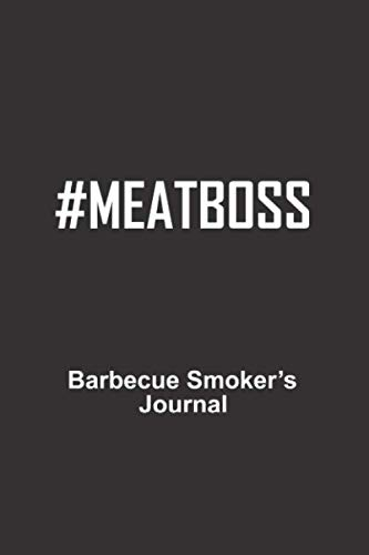 Meatboss: Barbecue Smoker's Journal, BBQ Logbook