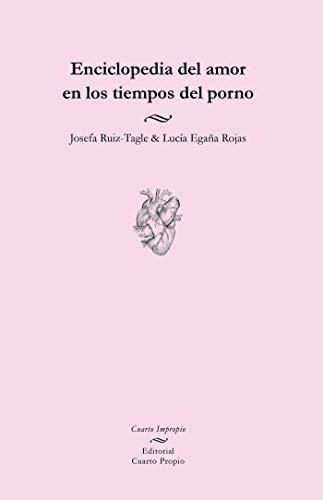 Enciclopedia del amor en los tiempos del porno (Spanish Edition)