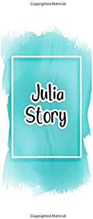 Julia story: 100 Ruled Pages 8x10 inches for Notes, Plan, Memo,Diaries Your Stories and Initial name on Frame  Water Clolo...