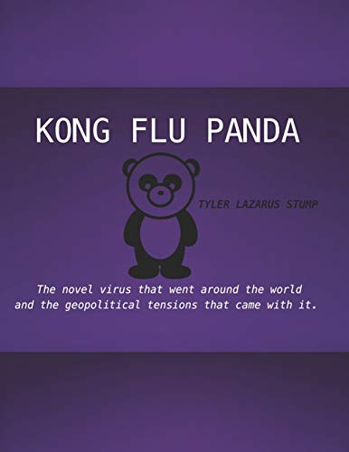 KONG FLU PANDA: The novel virus that went around the world and the geopolitical tensions that came with it