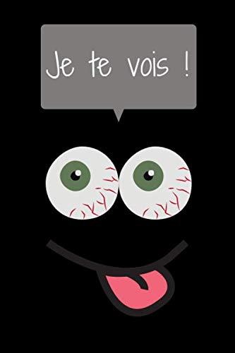 Je te vois ! : Carnet de notes | 100 pages lignées