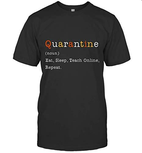 Mabby Quar-antine Noun Eat Sleep Teach Online Repeat Men