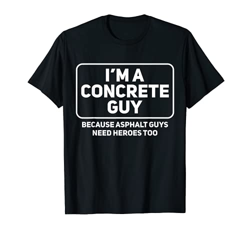 Concrete Finisher Guy Concrete Worker T-Shirt